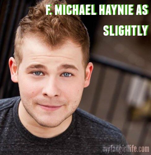 F. Michael Haynie as Slightly