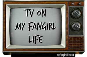 TV on My Fangirl Life