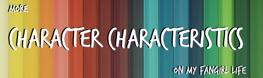 More Character Characteristics on My Fangirl Life