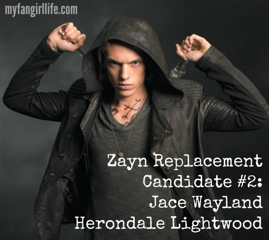 Zayn Replacement candidate Jace Wayland Herondale Lightwood TMI