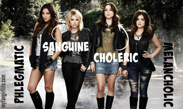 4 Humors Temperaments Pretty Little Liars